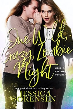 One Wild, Crazy, Zombie Night (Mystic Willow Bay, Witches 4) by Jessica Sorensen