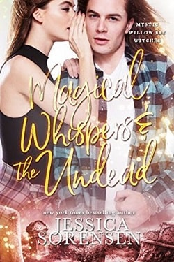 Magical Whispers & the Undead (Mystic Willow Bay, Witches 5) by Jessica Sorensen