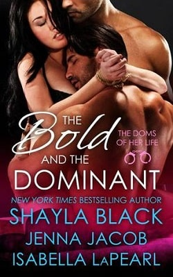 The Bold and the Dominant (The Doms of Her Life 3) by Shayla Black