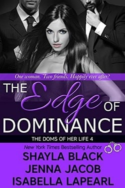 The Edge of Dominance (The Doms of Her Life 4) by Shayla Black