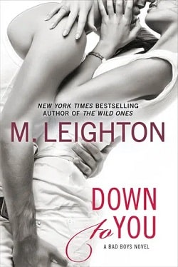 Down to You (The Bad Boys 1) by M. Leighton