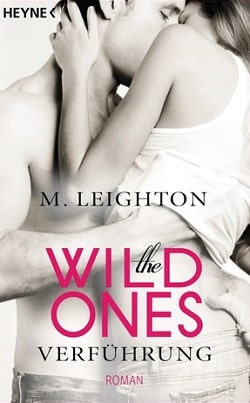 The Wild Ones (The Wild Ones 1) by M. Leighton