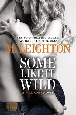 Some like It Wild (The Wild Ones 2) by M. Leighton