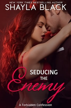 Seducing the Enemy - Forbidden Confessions by Shayla Black