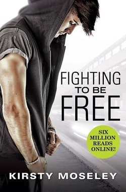 Fighting to Be Free (Fighting to Be Free 1) by Kirsty Moseley