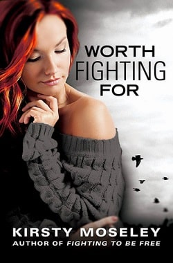 Worth Fighting For (Fighting to Be Free 2) by Kirsty Moseley