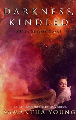 Darkness, Kindled (Fire Spirits 4) by Samantha Young