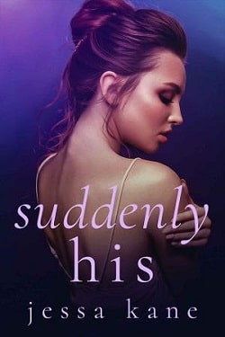 Suddenly His by Jessa Kane