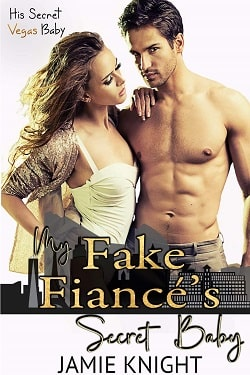 My Fake Fiance's Secret Baby by Jamie Knight