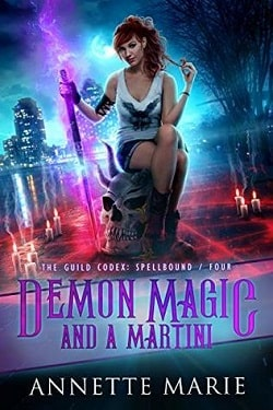 Demon Magic and a Martini (The Guild Codex: Spellbound 4) by Annette Marie