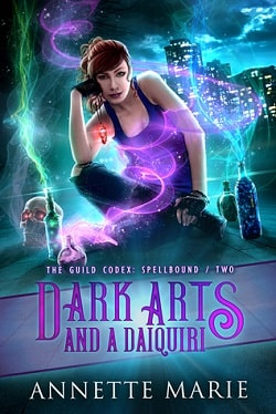Dark Arts and a Daiquiri (The Guild Codex: Spellbound 2) by Annette Marie