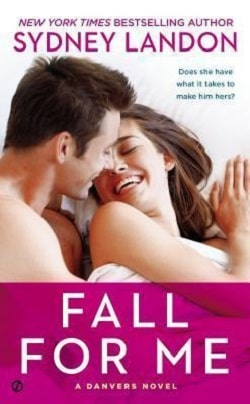 Fall for Me (Danvers 3) by Sydney Landon
