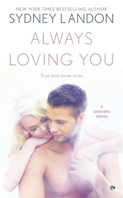 Always Loving You (Danvers 6) by Sydney Landon