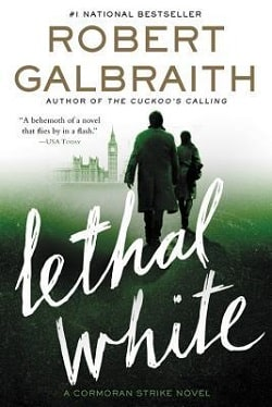 Lethal White (Cormoran Strike 4) by Robert Galbraith
