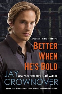 Better When He's Bold (Welcome to the Point 2) by Jay Crownover