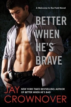 Better When He's Brave (Welcome to the Point 3) by Jay Crownover