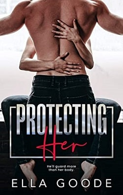 Protecting Her by Ella Goode