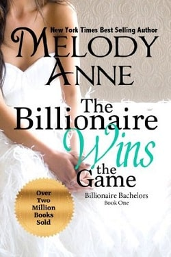 The Billionaire Wins the Game (Billionaire Bachelors 1) by Melody Anne