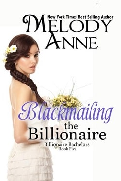 Blackmailing the Billionaire (Billionaire Bachelors 5) by Melody Anne