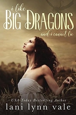 I Like Big Dragons and I Cannot Lie (I Like Big Dragons 1) by Lani Lynn Vale