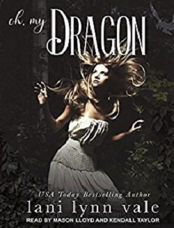 Oh, My Dragon (I Like Big Dragons 3) by Lani Lynn Vale