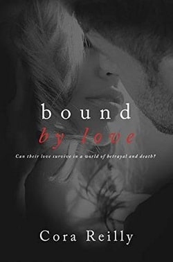Bound By Love (Born in Blood Mafia Chronicles 6) by Cora Reilly