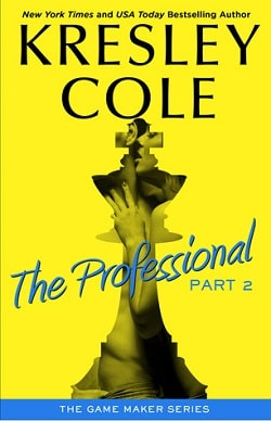 The Professional: Part 2 (The Game Maker 1.20) by Kresley Cole