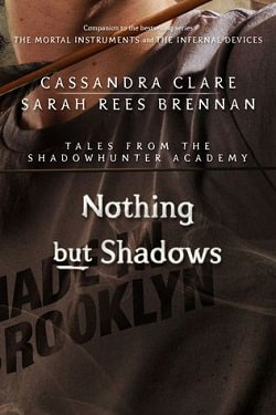 Nothing but Shadows (Tales from Shadowhunter Academy 4) by Cassandra Clare
