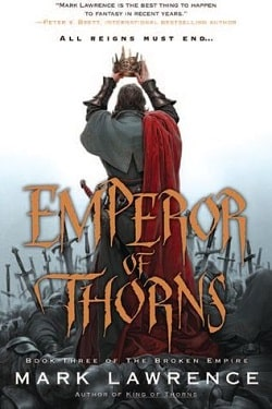 Emperor of Thorns (The Broken Empire 3) by Mark Lawrence