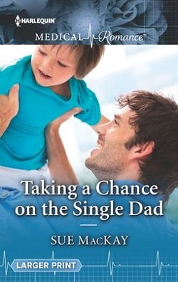 Taking a Chance on the Single Dad by Sue MacKay