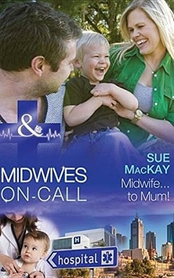 Midwife...to Mum! by Sue MacKay