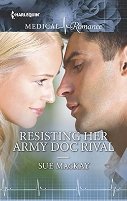 Resisting Her Army Doc Rival by Sue MacKay