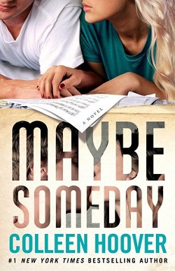 Maybe Someday (Maybe 1) by Colleen Hoover
