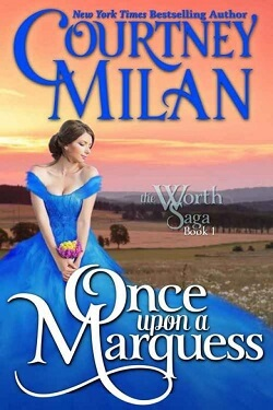 Once Upon a Marquess (The Worth Saga 1) by Courtney Milan