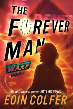 The Forever Man (W.A.R.P. 3) by Eoin Colfer