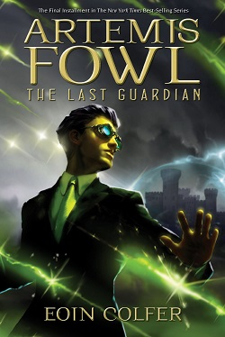 The Last Guardian (Artemis Fowl 8) by Eoin Colfer