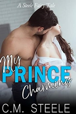 My Prince Charming - A Steele Fairy Tale by C.M. Steele