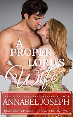 A Proper Lord's Wife (Properly Spanked Legacy 2) by Annabel Joseph