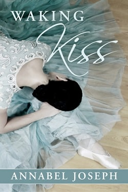 Waking Kiss (BDSM Ballet 1) by Annabel Joseph