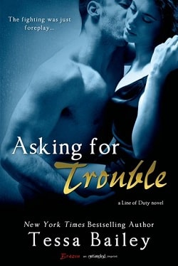 Asking for Trouble (Line of Duty 4) by Tessa Bailey