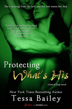Protecting What's His (Line of Duty 1) by Tessa Bailey