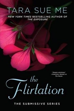 The Flirtation (The Submissive 10) by Tara Sue Me