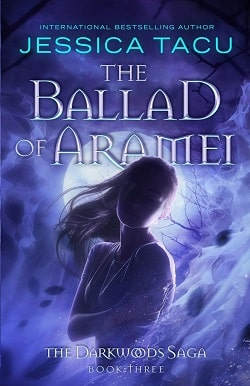 The Ballad of Aramei (The Darkwoods Trilogy 3) by J.A. Redmerski