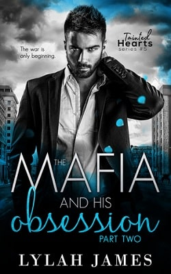 The Mafia and His Obsession Part 2 (Tainted Hearts 5) by Lylah James