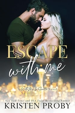 Escape With Me (With Me in Seattle 16) by Kristen Proby