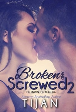 Broken and Screwed 2 (Broken and Screwed 2) by Tijan
