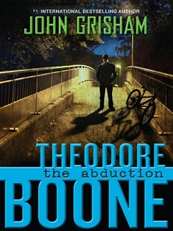 The Abduction (Theodore Boone 2) by John Grisham