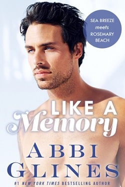 Like a Memory (Sea Breeze Meets Rosemary Beach 1) by Abbi Glines