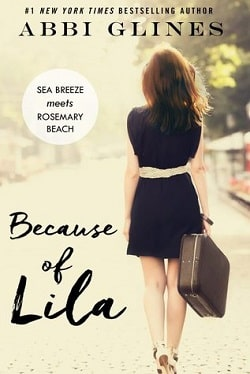 Because of Lila (Sea Breeze Meets Rosemary Beach 2) by Abbi Glines