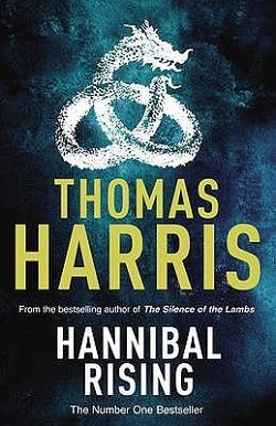 Hannibal Rising (Hannibal Lecter 4) by Thomas Harris